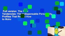 Full version  The Four Tendencies: The Indispensable Personality Profiles That Reveal How to Make
