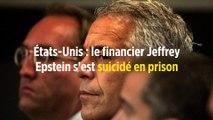 États-Unis : le financier Jeffrey Epstein s'est suicidé en prison