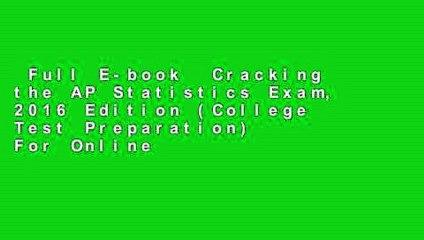 Full E-book Cracking the AP Statistics Exam, 2016 Edition (College