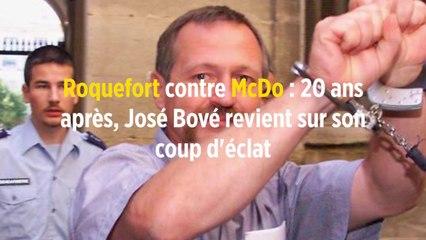 Roquefort contre McDo : 20 ans après, José Bové revient sur son coup d'éclat