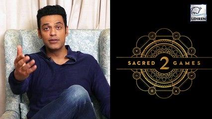 Sacred Games 2: Samir Kochhar Talks About Script, Mystery And Fun On Set