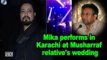 Mika performs in Karachi at Musharraf relative's wedding