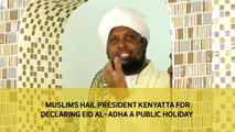 Muslims hail president Kenyatta for declaring Eid al-Adha a public holiday