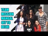 Team Mission Mangal head to Delhi for promotion