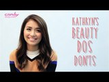 Kathryn Bernardo's Beauty Dos and Don'ts