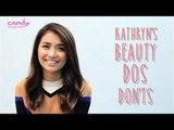 Kathryn Bernardo's Beauty Dos and Don'ts