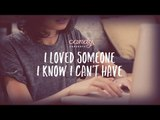 Candy Feels: I Loved Someone I Know I Can't Have