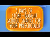 5 Days of Store-Bought School Snacks for Your Preschooler