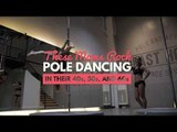 These Moms Rock Pole Dancing in their 40s, 50s, and 60s