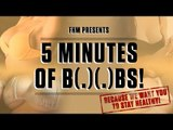 This is for Your Health: Five Minutes of B(.)(.)BS!