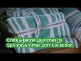 Crate & Barrel Philippines' Spring/Summer 2017 Collection