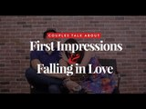 Couples Talk About First Impressions and Falling in Love