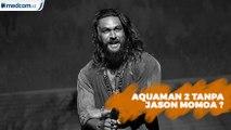 Jason Momoa Tidak Bisa Syuting Aquaman 2