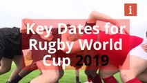Key dates for the Rugby World Cup 2019
