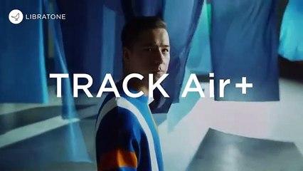 Présentation des écouteurs Libratone Track Air+