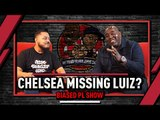 Aubameyang Sharp As Ever & Are Chelsea Missing David Luiz? | The Biased Premier League Show