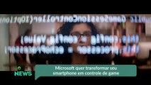 Microsoft quer transformar seu smartphone em controle de game