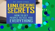 [Read] Unlocking Secrets: How to Get People to Tell You Everything  For Online