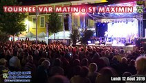 Tournée VAR MATIN  à ST MAXIMIN 12 AOUT 2019  - Eric Baert et la troupe de la tournée