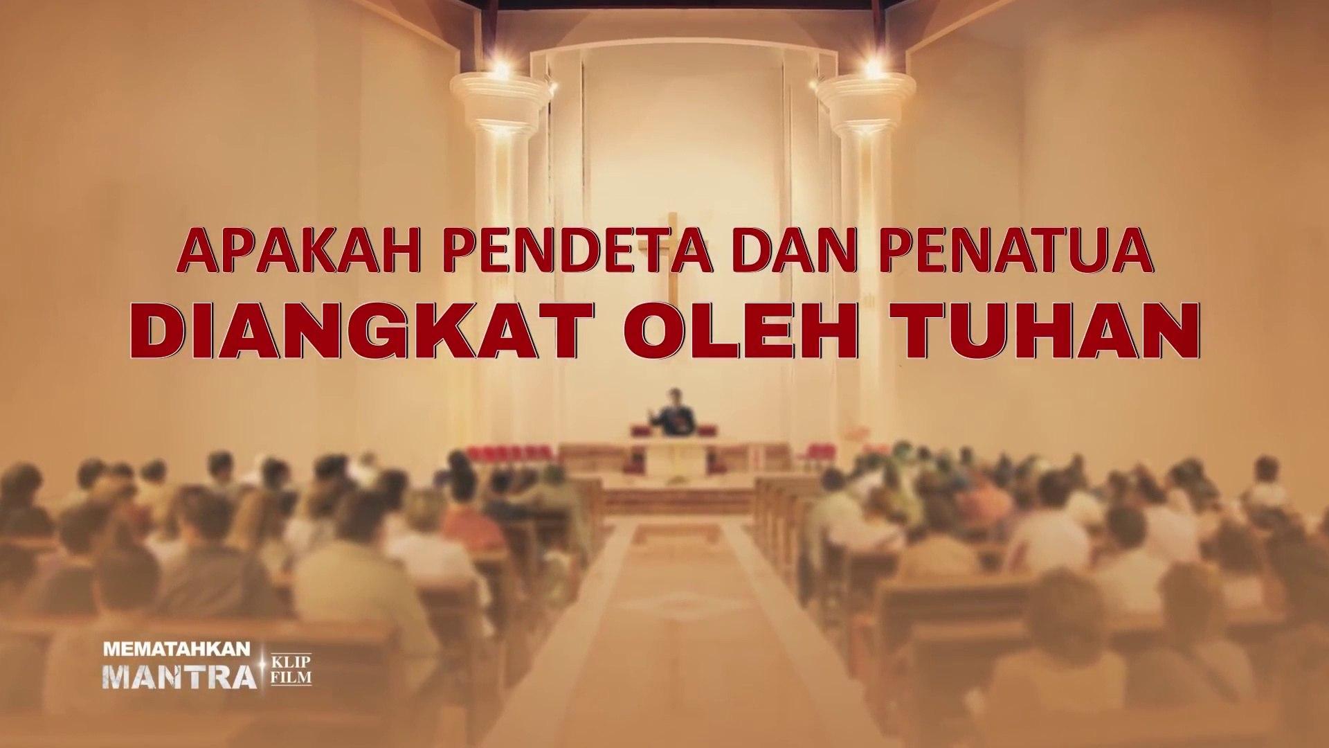 Film Rohani Kristen | Klip Film MEMATAHKAN MANTRA(5)Apakah Pendeta Dan Penatua Diangkat Oleh Tuhan