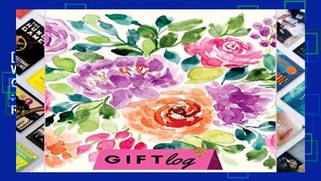 [FREE] Gift Log: Chic Watercolor Floral Cover: Gift Log Book Wedding : Bridal Shower Gift Record