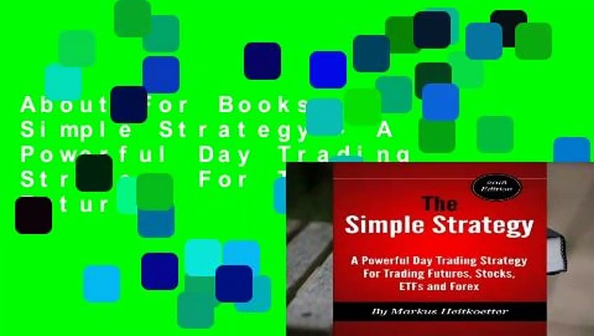 About For Books  The Simple Strategy – A Powerful Day Trading Strategy For Trading Futures,