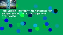 Full version  The Year of No Nonsense: How a Little Less Bullsh*t Can Change Your Life  Review