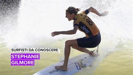 Surfisti da conoscere: Stephanie Gilmore