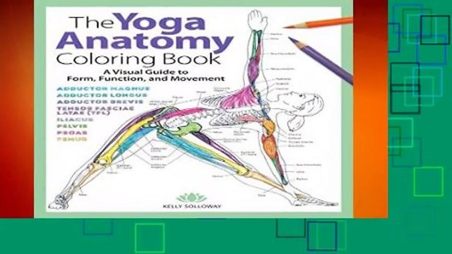 Full E Book The Yoga Anatomy Coloring Book A Visual Guide To Form Function And Movement Video Dailymotion