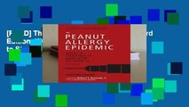 [READ] The Peanut Allergy Epidemic, Third Edition: What s Causing It and How to Stop It