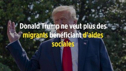 Donald Trump ne veut plus des migrants bénéficiant d'aides sociales