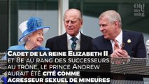Elizabeth II : son fils est accusé d'agressions sexuelles sur mineures. Ce que l'on sait du scandal.