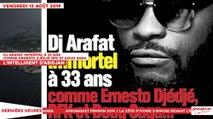Le Titrologue du 13 Août 2019 : Dj Arafat immortel à 33 ans comme Ernesto Djédjé, RFK et Doug Saga bon