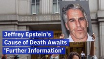 The Cause Of Jeffrey Epstein's Death Is Still Not Publicly Known