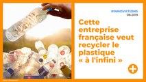 Cette entreprise française veut recycler le plastique « à l'infini »