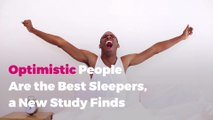 Optimistic People Are the Best Sleepers, a New Study Finds