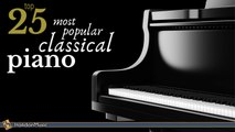 Classical Music - 25 Most Popular Classical Piano Pieces