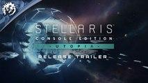 Stellaris Console Edition: Utopia Expansion - Trailer de lancement