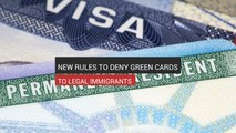 New Rules To Deny Green Cards To Legal Immigrants