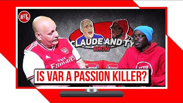 Is VAR A Passion Killer | Claude & Ty Show