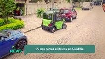 99 usa carros elétricos em Curitiba