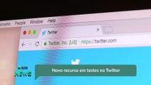 Novo recurso em testes no Twitter