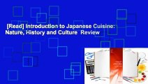 [Read] Introduction to Japanese Cuisine: Nature, History and Culture  Review