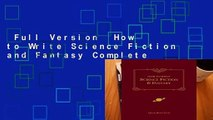 Full Version  How to Write Science Fiction and Fantasy Complete