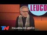 La hecatombe política y económica tras las PASO | PALABRA DE LEUCO