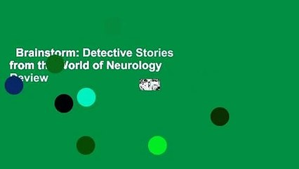 Brainstorm: Detective Stories from the World of Neurology  Review