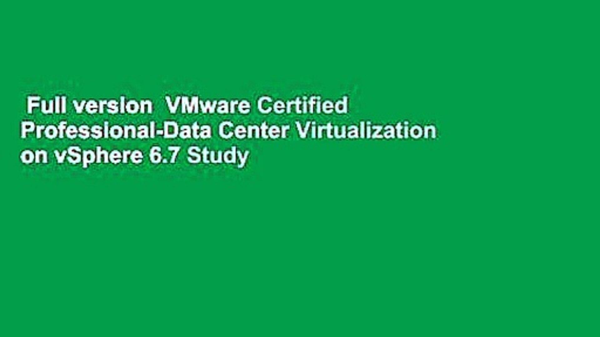Full version  VMware Certified Professional-Data Center Virtualization on vSphere 6.7 Study