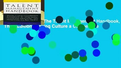 About For Books  The Talent Management Handbook, Third Edition: Making Culture a Competitive