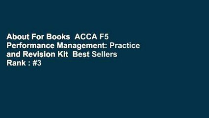 About For Books  ACCA F5 Performance Management: Practice and Revision Kit  Best Sellers Rank : #3
