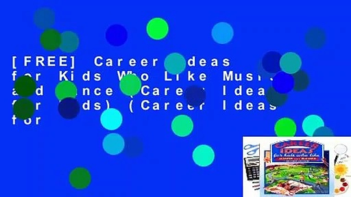 [FREE] Career Ideas for Kids Who Like Music and Dance (Career Ideas for Kids) (Career Ideas for
